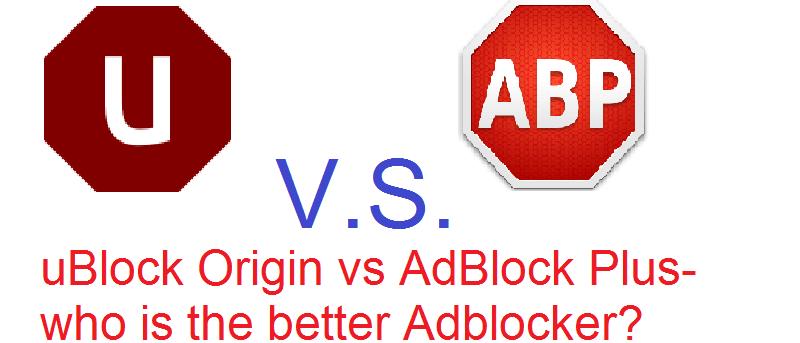 uBlock Origin vs. Adblock Plus - Which Is The Best Adblocker To Use