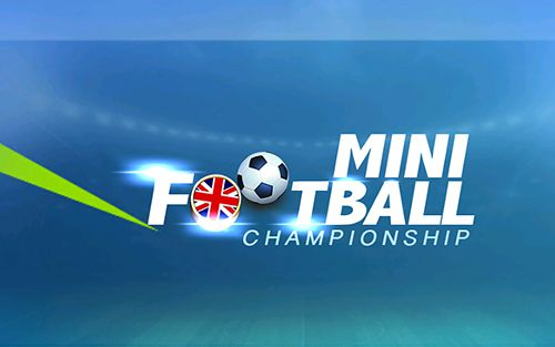 Free Mini Football Championship Iphone Game Download