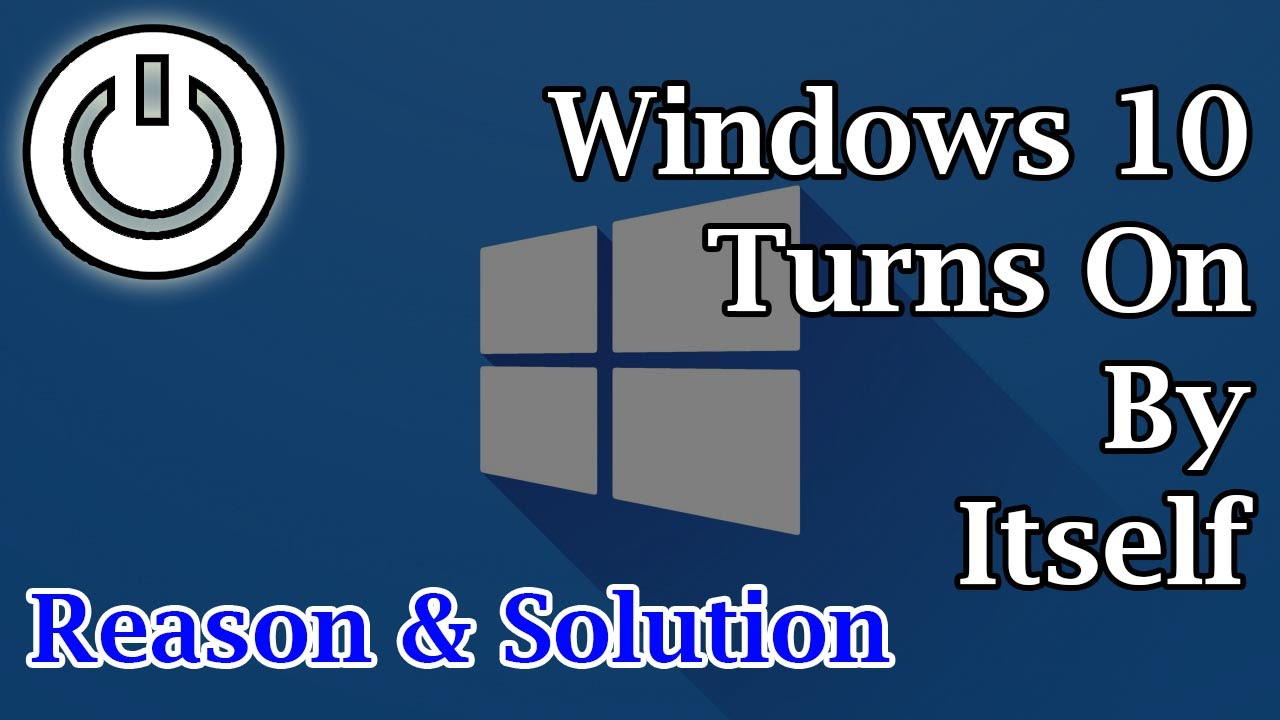 windows 10 turns on by itself