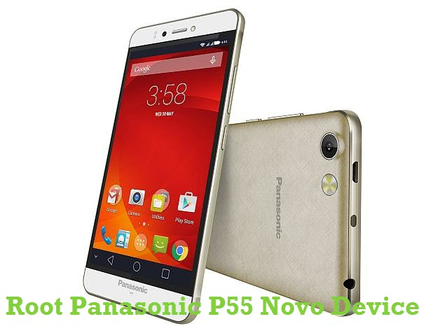 How to Root Panasonic P55 Novo Android Smartphone in Easy Ways
